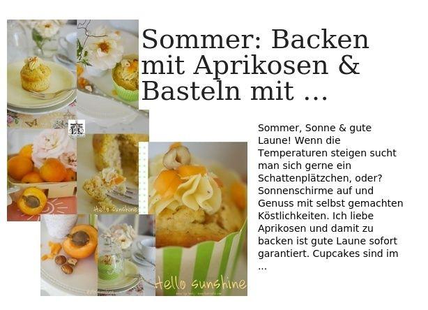 Sommer: Backen mit Aprikosen & Basteln mit Fantasie im Romantik-Look