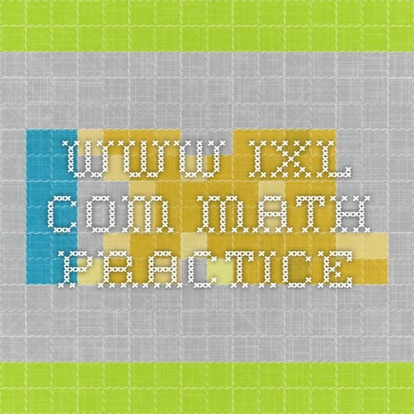 www.ixl.com math practice | Teach | Pinterest
