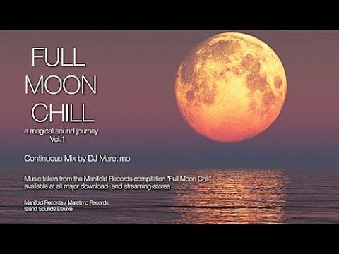 DJ Maretimo - Full Moon Chill Vol 1 (Full Album) HD, 2018, 2+Hours