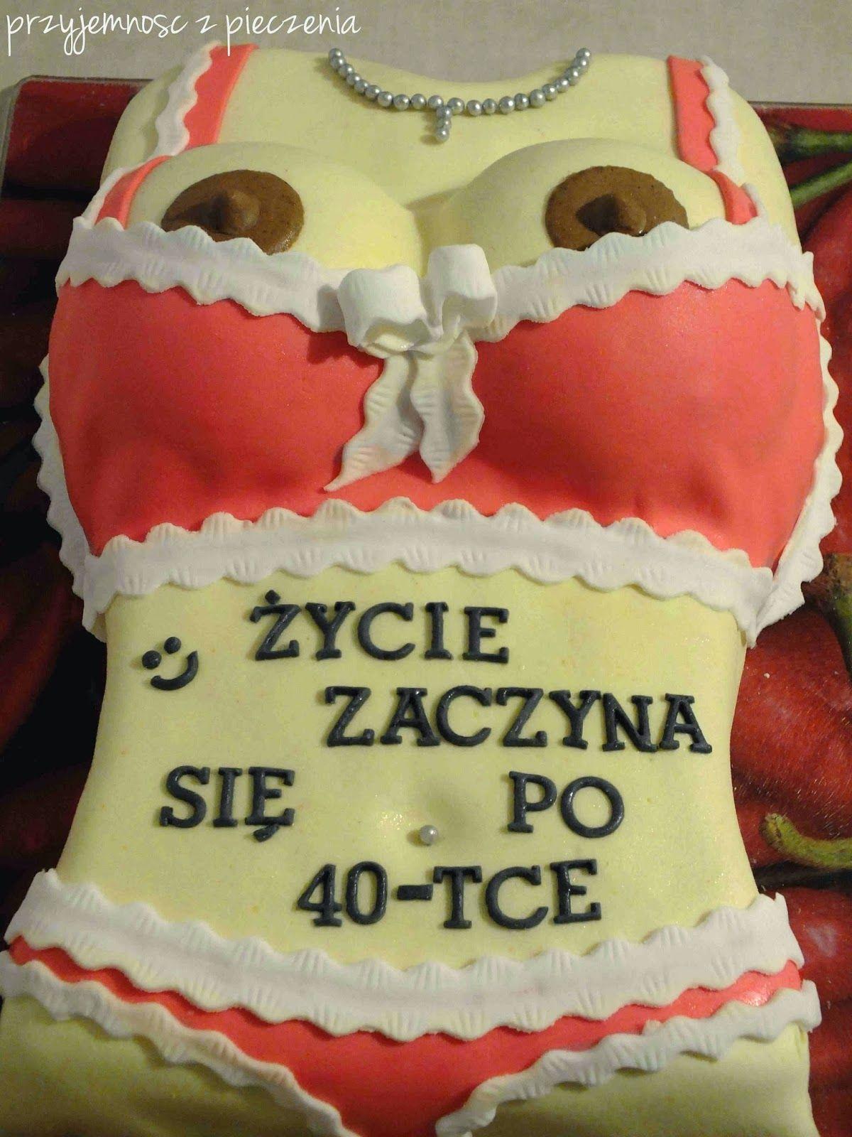 Tort Z Piersiami Dla Czterdziestolatka With Images Tort