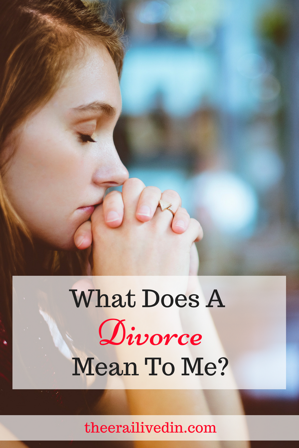What Does A Divorce Mean To Me?   Best Of The Era I Lived In
