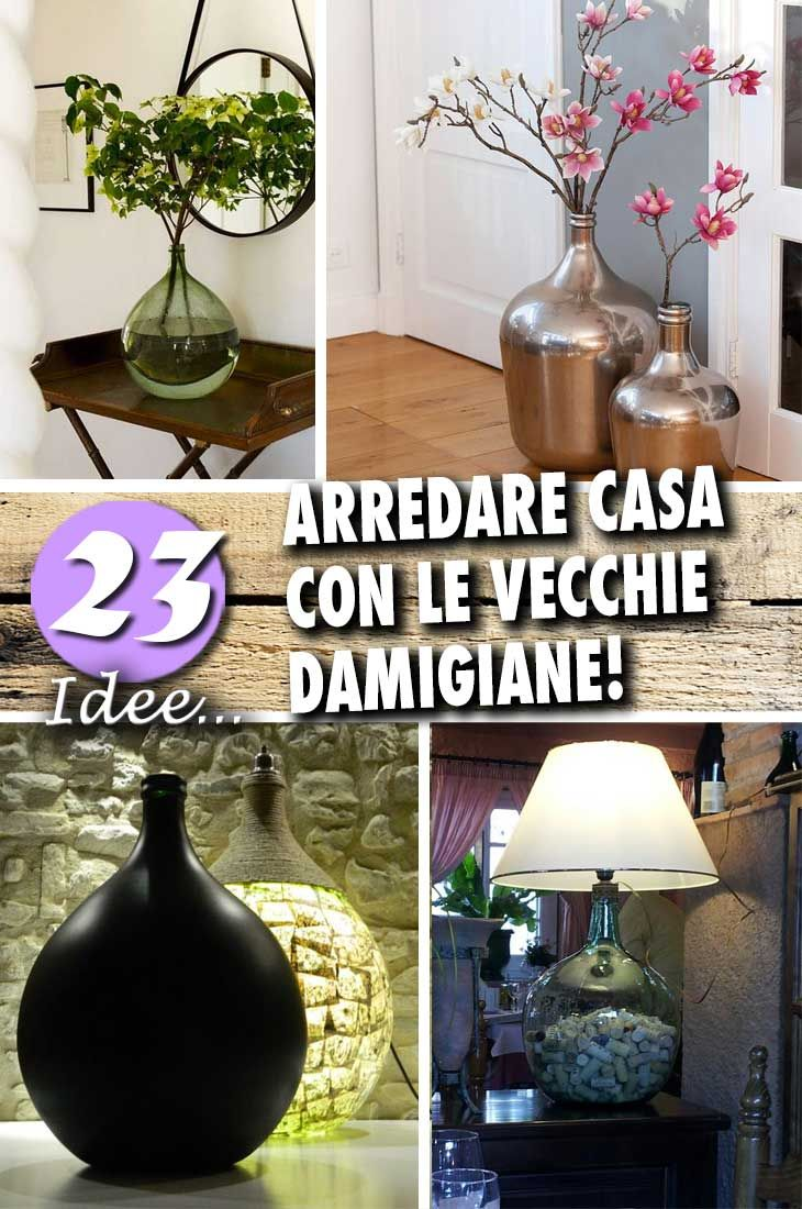 Idee Creative Per La Casa 23 idee creative per arredare con vecchie damigiane
