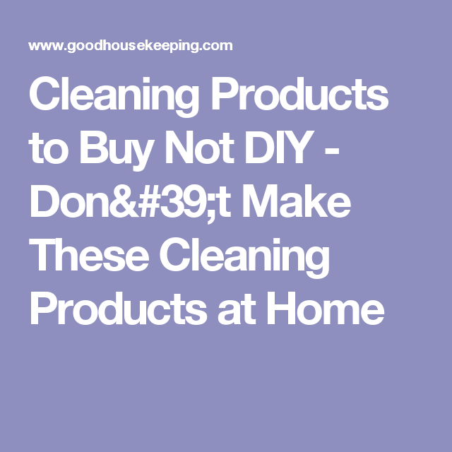 Cleaning Products to Buy Not DIY - Don't Make These Cleaning Products at Home
