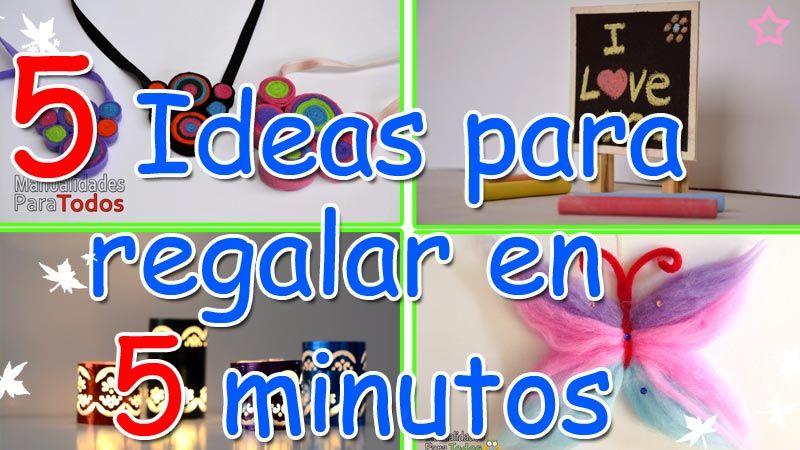 5 Ideas para Regalar en 5 minutos MANUALIDADES Pinterest