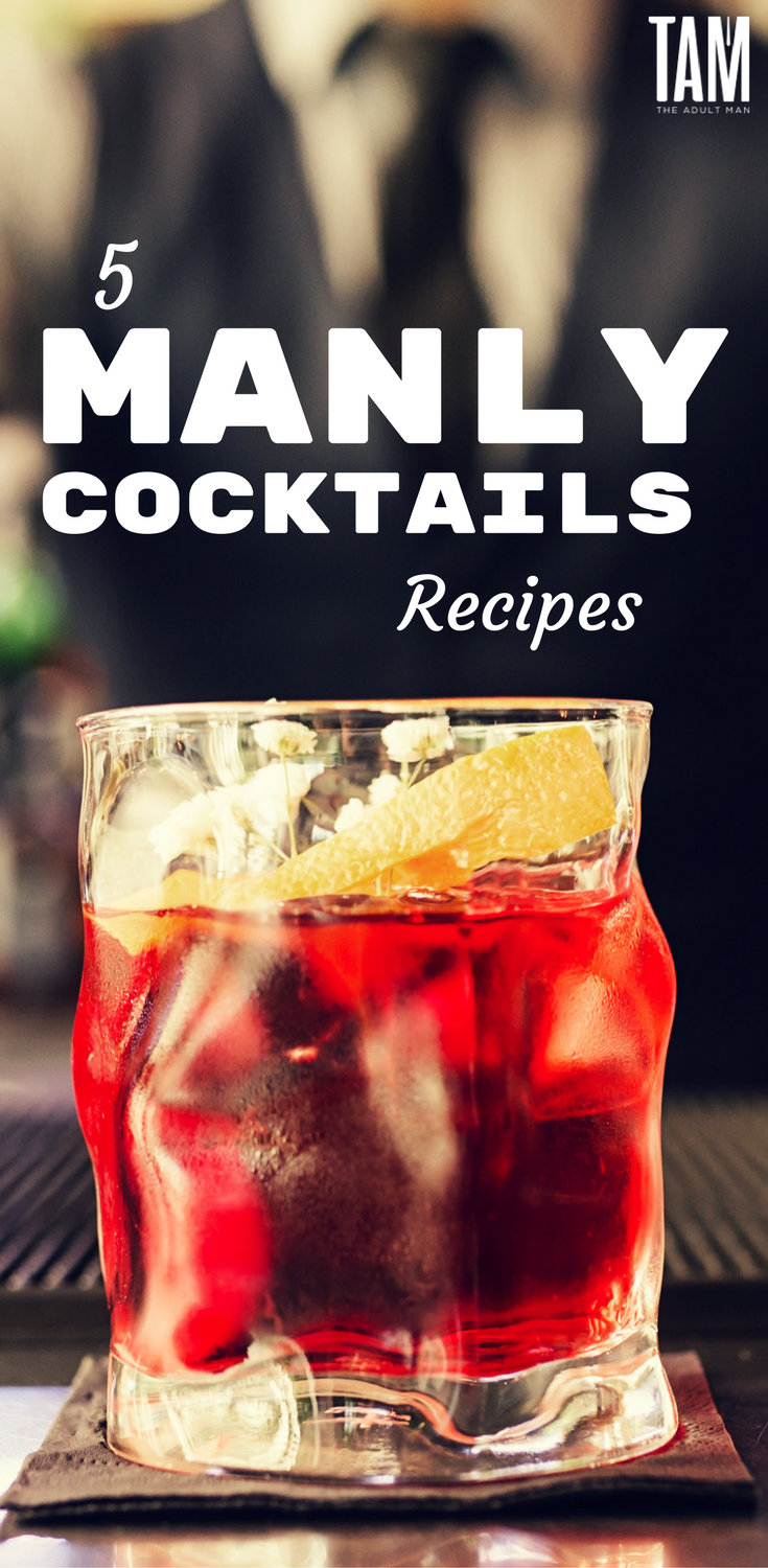 5 manly cocktails it's okay to drink