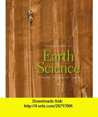 Foundations of earth science 6th edition 9780321663023 frederick foundations of earth science 6th edition 9780321663023 frederick k lutgens fandeluxe Image collections