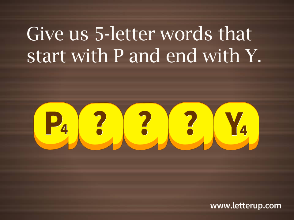 5letter words that start with P and end with Y. 6