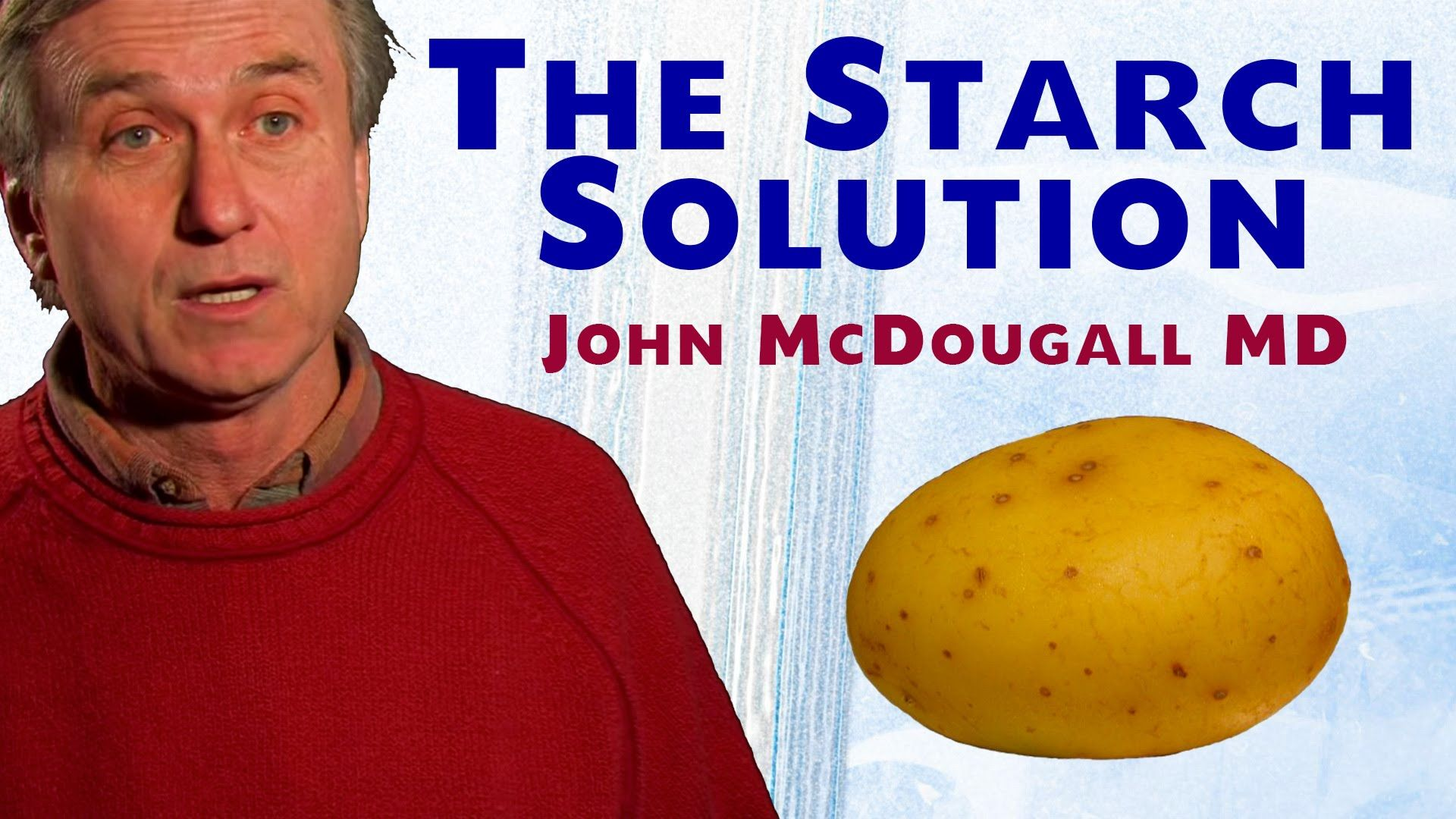 The Starch Solution John Mcdougall Md Starch Solution Mcdougall Diet Starch Based Diet