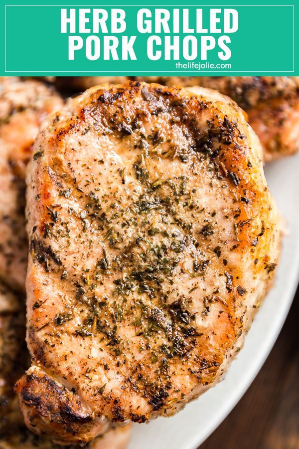Herb Grilled Pork Chops #grilledporkchops