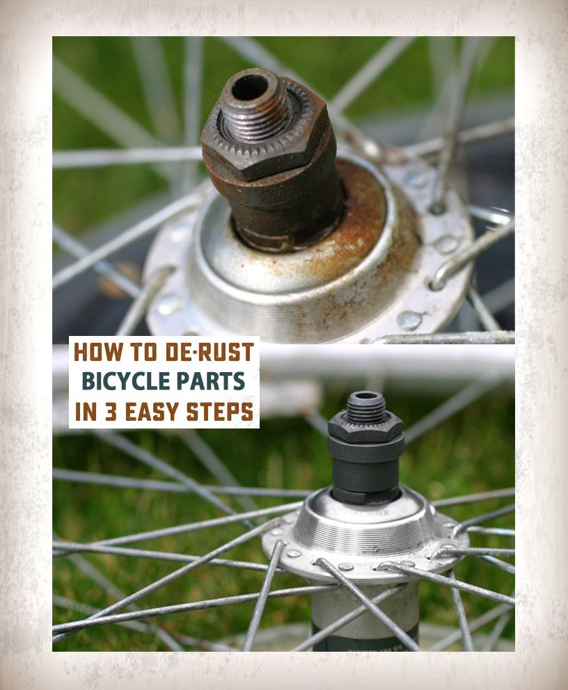 How To Remove Rust From Bicycle Parts In Three Easy Steps Using