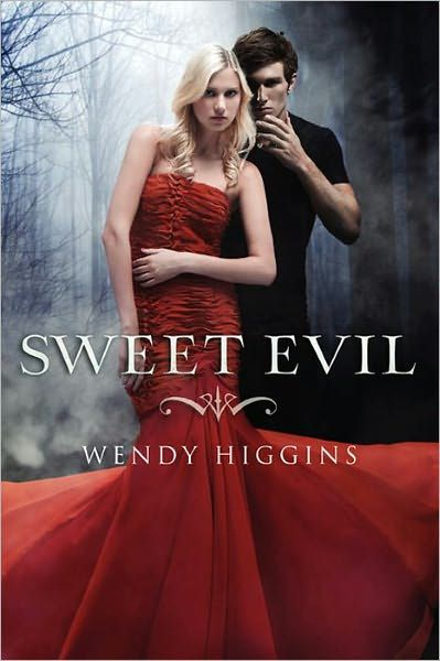 Sweet Evil - Wendy Higgins...cheesy cover ugh, excellent and unique story