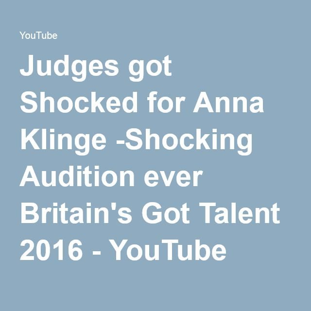 Judges got Shocked for Anna Klinge -Shocking Audition ever Britain's Got Talent 2016 - YouTube