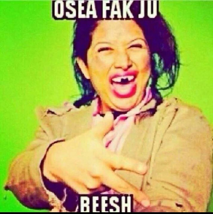 Osea Fak Jo Beesh Haha Mexican Funny Memes Funny Spanish Memes Mexican Jokes