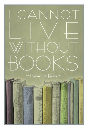 I Cannot Live Without Books Thomas Jefferson Poster at AllPosters.com
