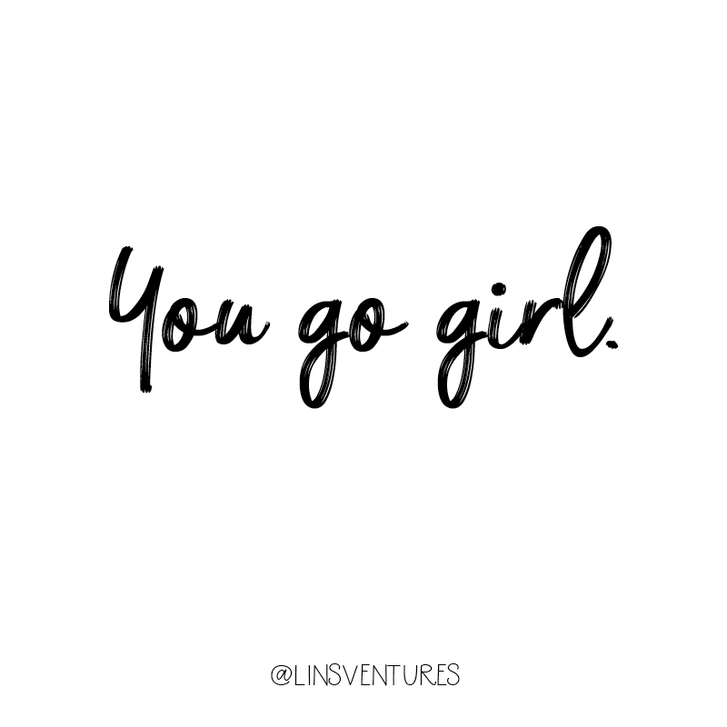 You go girl | Instagram | Quotes | Inspiration | Motivation