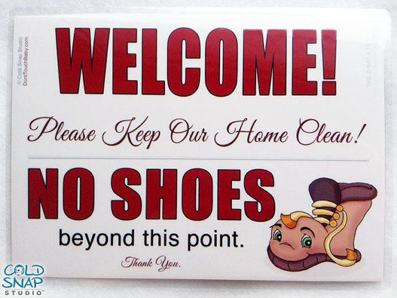 Welcome Remove Shoes At The Door Sign No By Coldsnapstudio