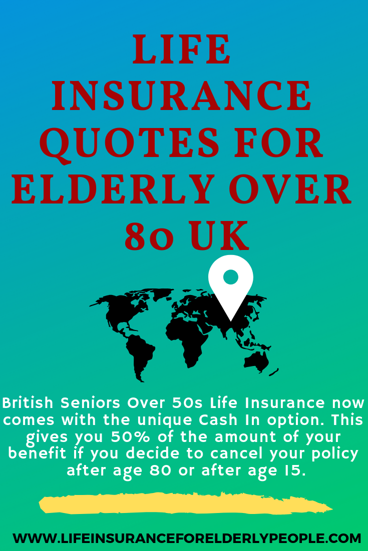 Life Insurance Quotes For Elderly Over 80 Uk Life Insurance For Over80s Few People Spe Life Insurance For Seniors Life Insurance Quotes Insurance Quotes