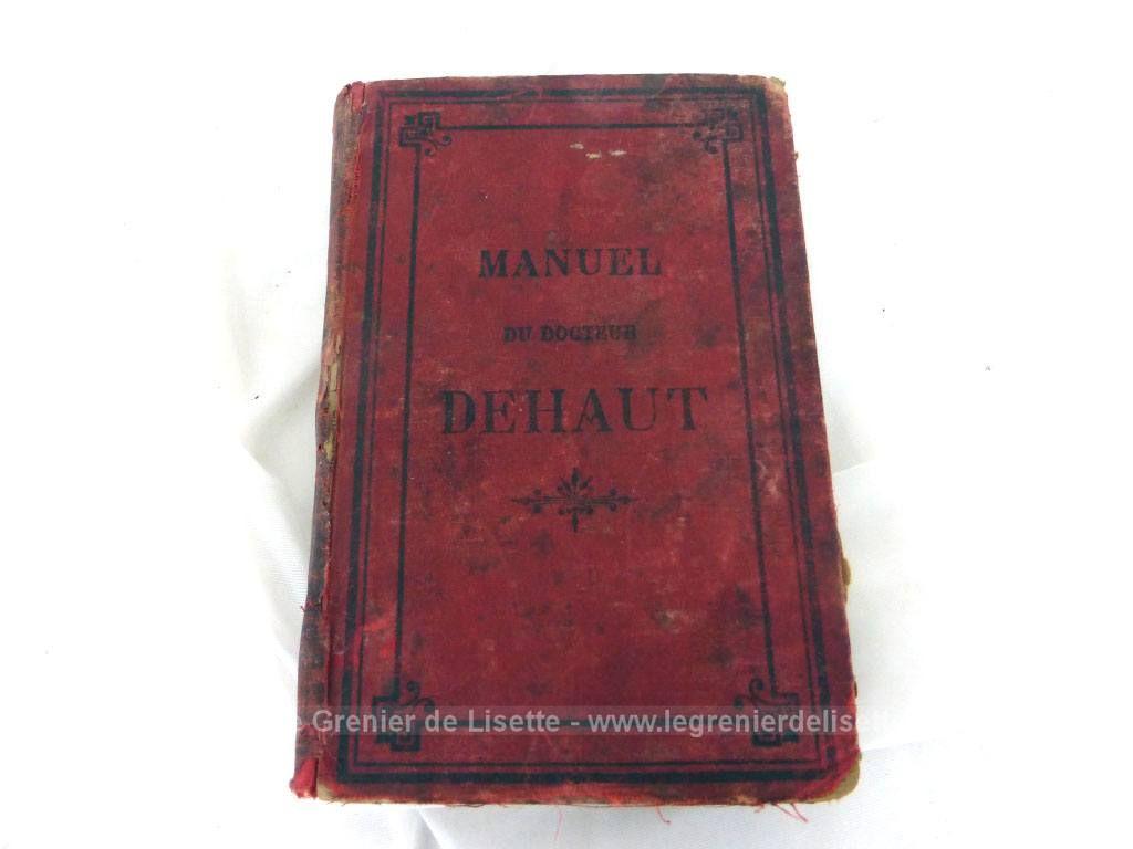 Vendu Ancien Livre Manuel Du Docteur Dehaut De 1910 Le Grenier De Lisette Docteur Manuel Livre