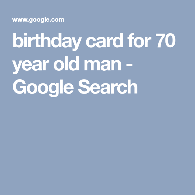 Birthday Card For 70 Year Old Man