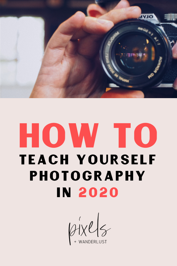 How To Teach Yourself Photography In 2020