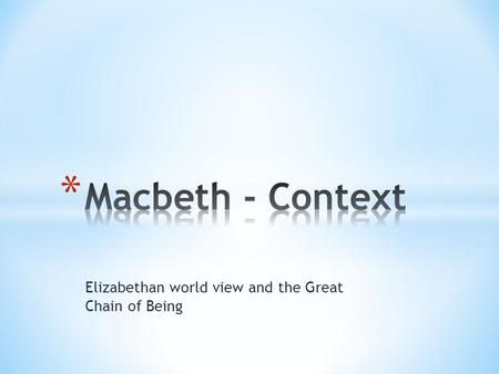 Elizabethan world view and the Great Chain of Being.