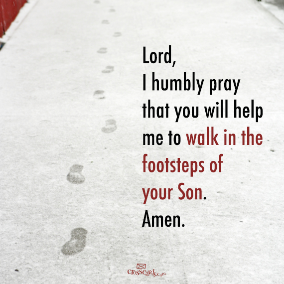 Help us walk in the footsteps of Your Son   https://www.facebook.com/Jesusorg/photos/808886289140649