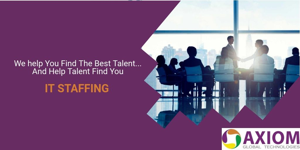 Talent Acquisition And It Staffing Company Axiomglobal Talent Acquisition Staffing Company Talent
