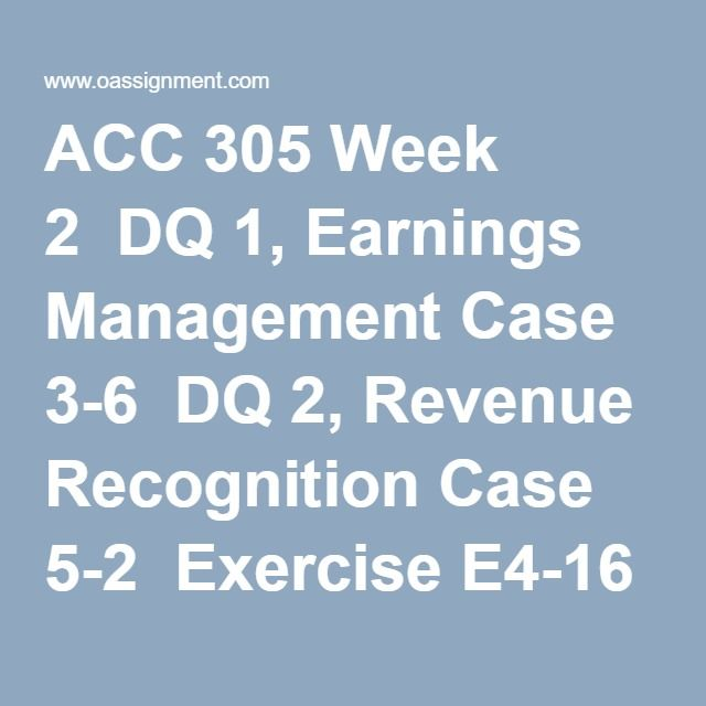 Acc 305 Week 2 Dq 1  Earnings Management Case 3