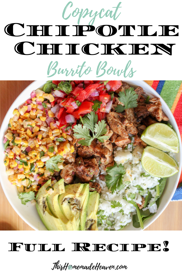 Copycat Chipotle Chicken Burrito Bowls This Homemade Heaven Recipe Chicken Bowl Recipe Rice Bowls Recipes Chicken Burrito Bowl