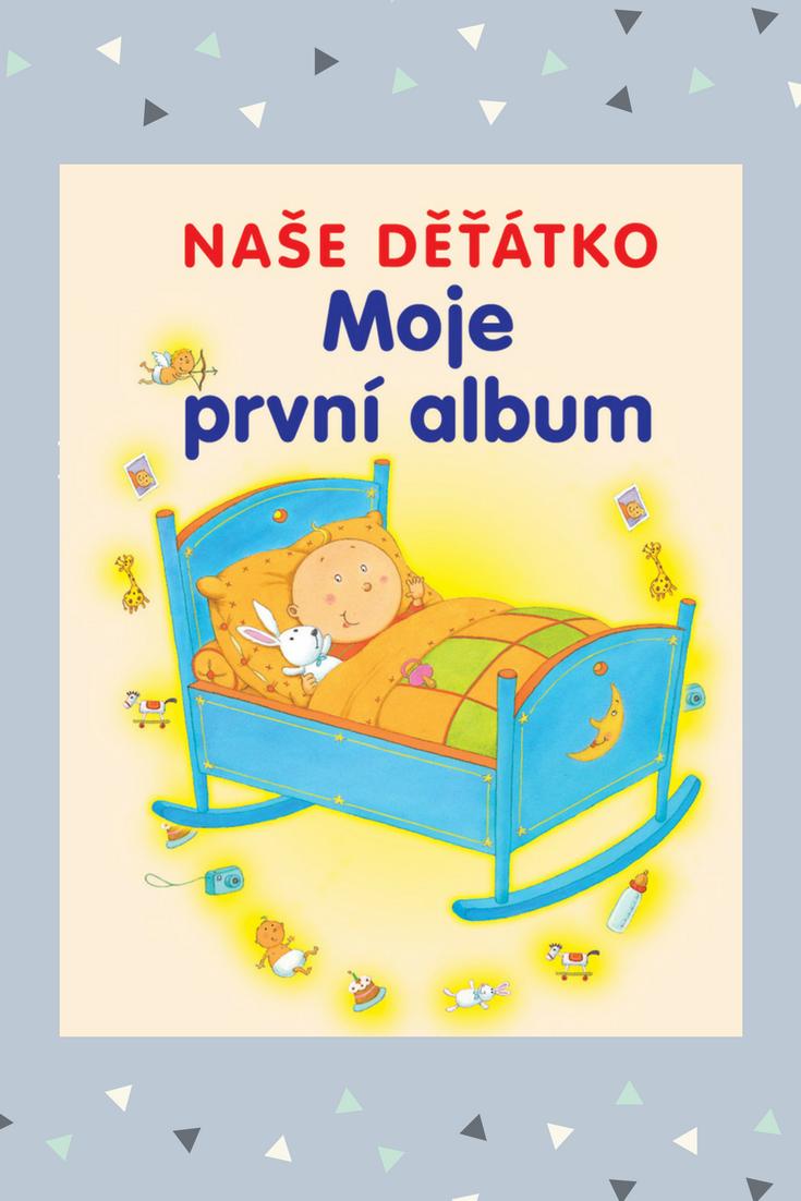 98e36862398 Do tohoto alba plného nádherných ilustrací si rodiče mohou zaznamenávat  nejkrásnější vzpomínky na svoje miminka.
