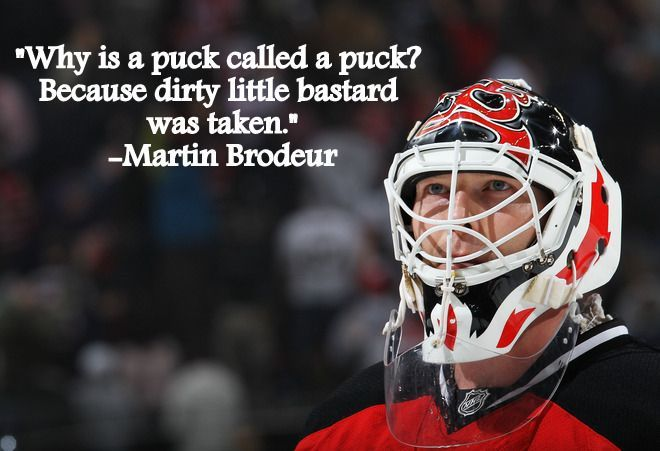 Hockey Quotes Martin Brodeur Hockey Mom Hockey Quotes Hockey
