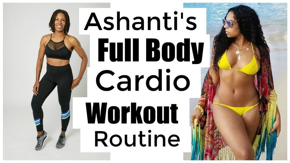 Celebrity Fitness Ashanti Full Body Workout Routine Tone Abs Arms And Glutes Cardio Full Body Cardio Workout Celebrity Workout Full Body Workout Routine