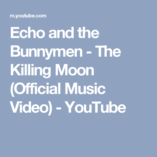 Echo And The Bunnymen The Killing Moon Official Music Video
