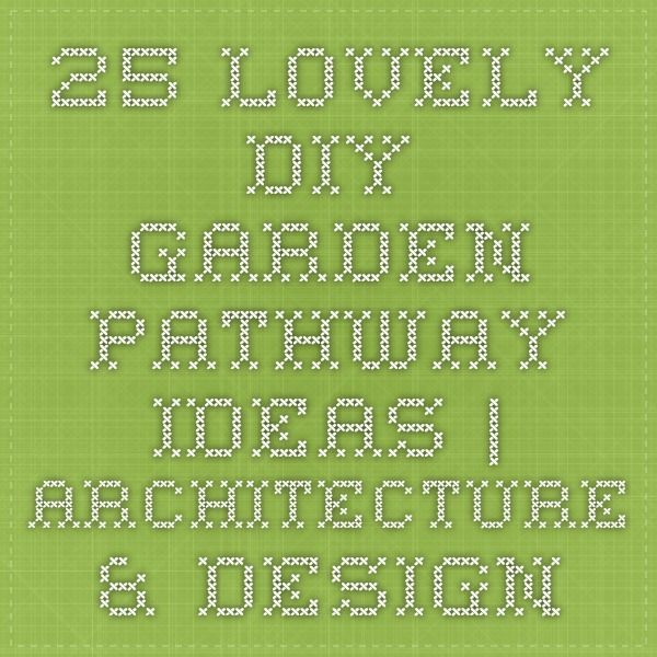 25 Lovely DIY Garden Pathway Ideas | Architecture & Design