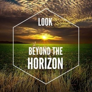 Look To The Horizon Quote Look Beyond The Horizon Quotes And