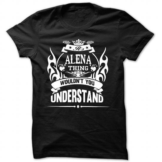 Alena Thing - Cool Name Shirt !!! #Alena_Thing__Cool_Name_Shirt__ #alena #alena_tshirt #alena_hoodie #alena_design #alena_meaning #year_shirt #birthday_shirt #name_shirt