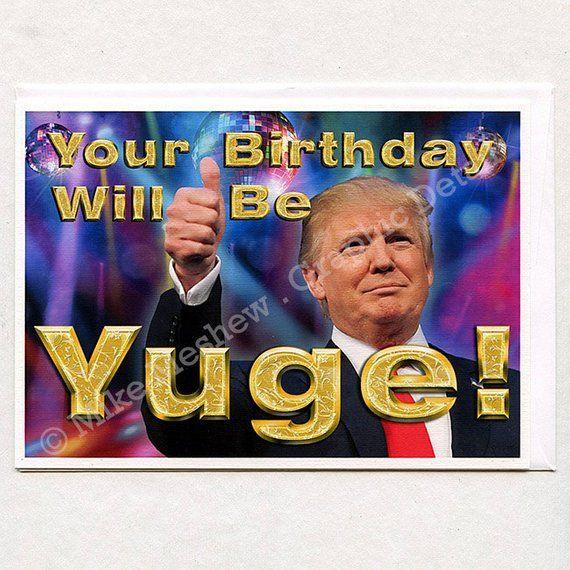 Donald Trump Funny Birthday Card Gift Yuge Fathe