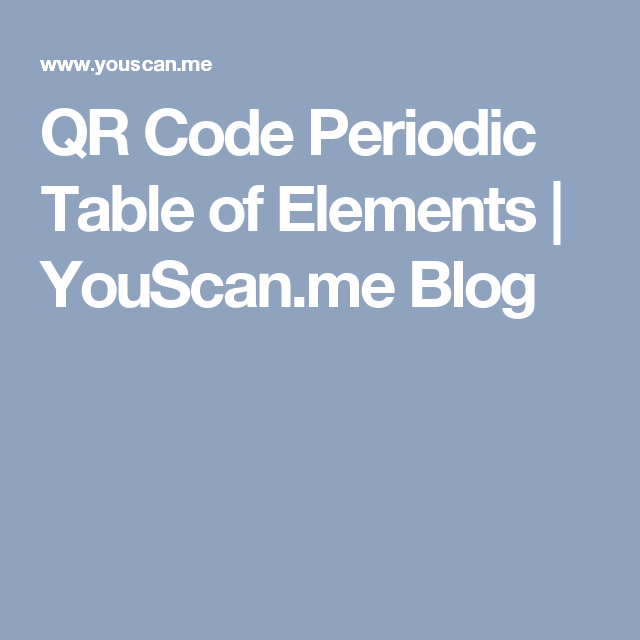 Qr code periodic table of elements youscan blog chemistry qr code periodic table of elements youscan blog teaching activitiesschool urtaz Images