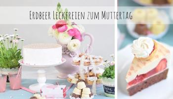 Erdbeerleckereien zum Muttertag (Werbung)