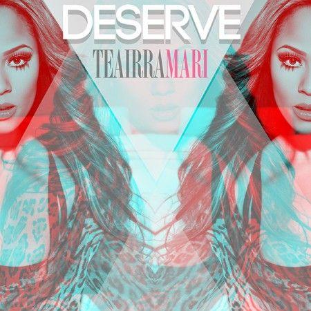 Lyric Video: Teairra Mari – Deserve | ThisisRnB.com - Hot New R&B Music, Videos, News