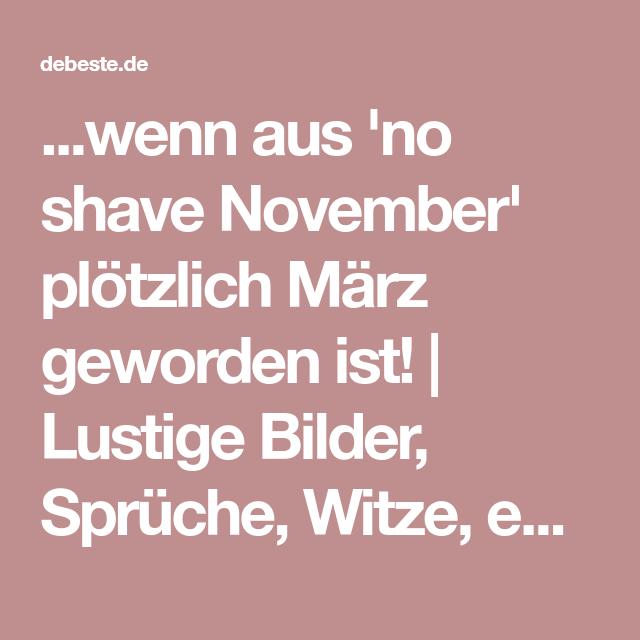 Wenn Aus No Shave November Plotzlich Marz Geworden Ist Lustige Bilder Spruche Witze Echt Lustig Lustig Bilder Mit Spruchen Gastebuch Bilder