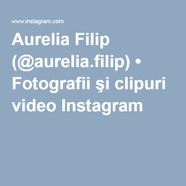 Aurelia Filip (@aurelia.filip) • Fotografii şi clipuri video Instagram