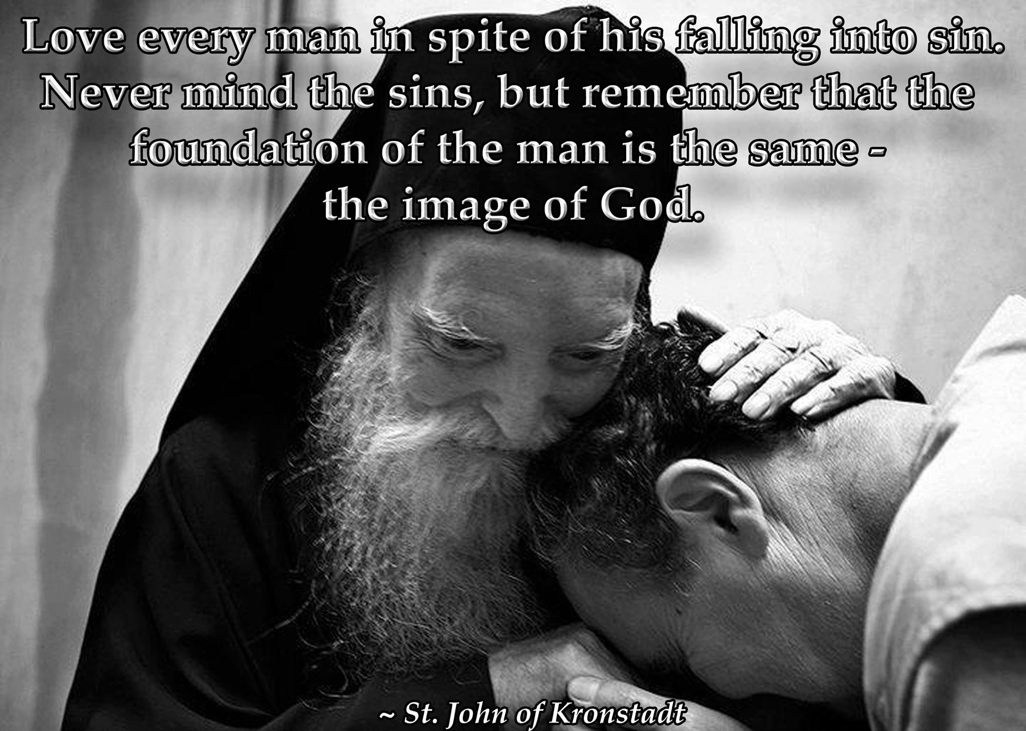 Love every man in spite of his falling into sin Never mind the sins