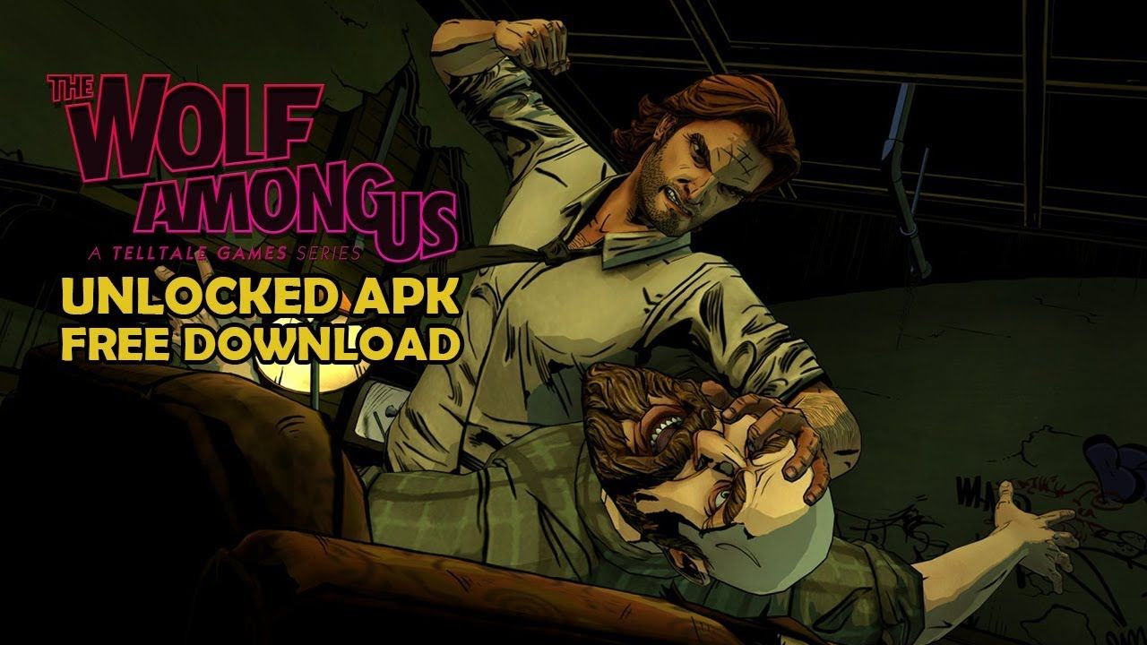 How To Download The Wolf Among Us Apk Data Free Full Game 2018 The Wolf Among Us Full Games Latest Games