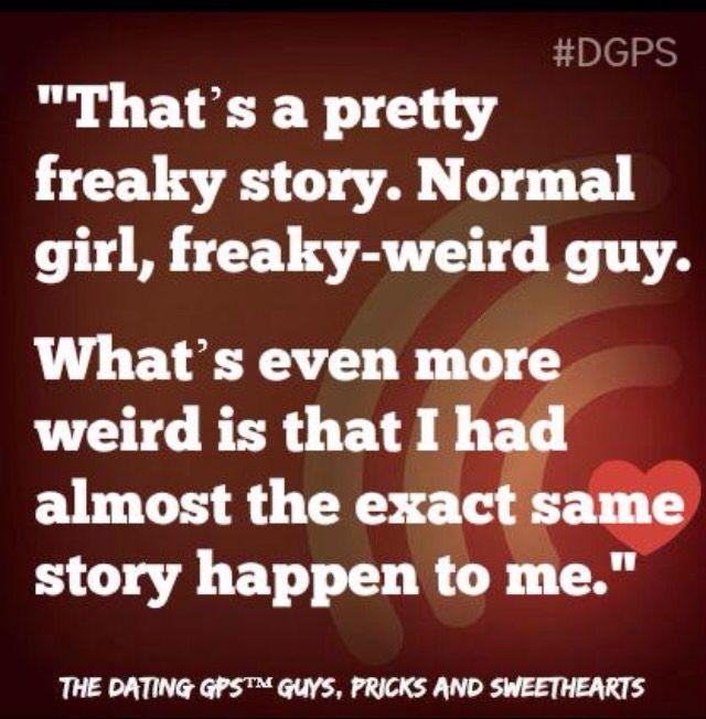 Sites weird dating guys on 23 Weird