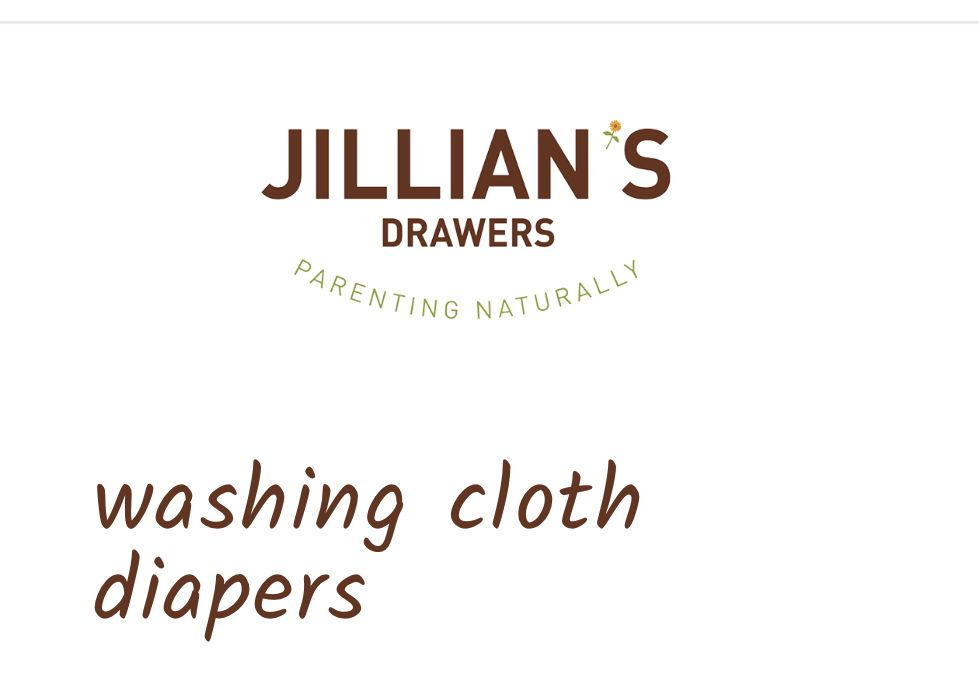 Washing Cloth Diapers The Complete Guide Simple Effective Jillian S Drawers Wash Cloth Diapers Cloth Diapers Diaper