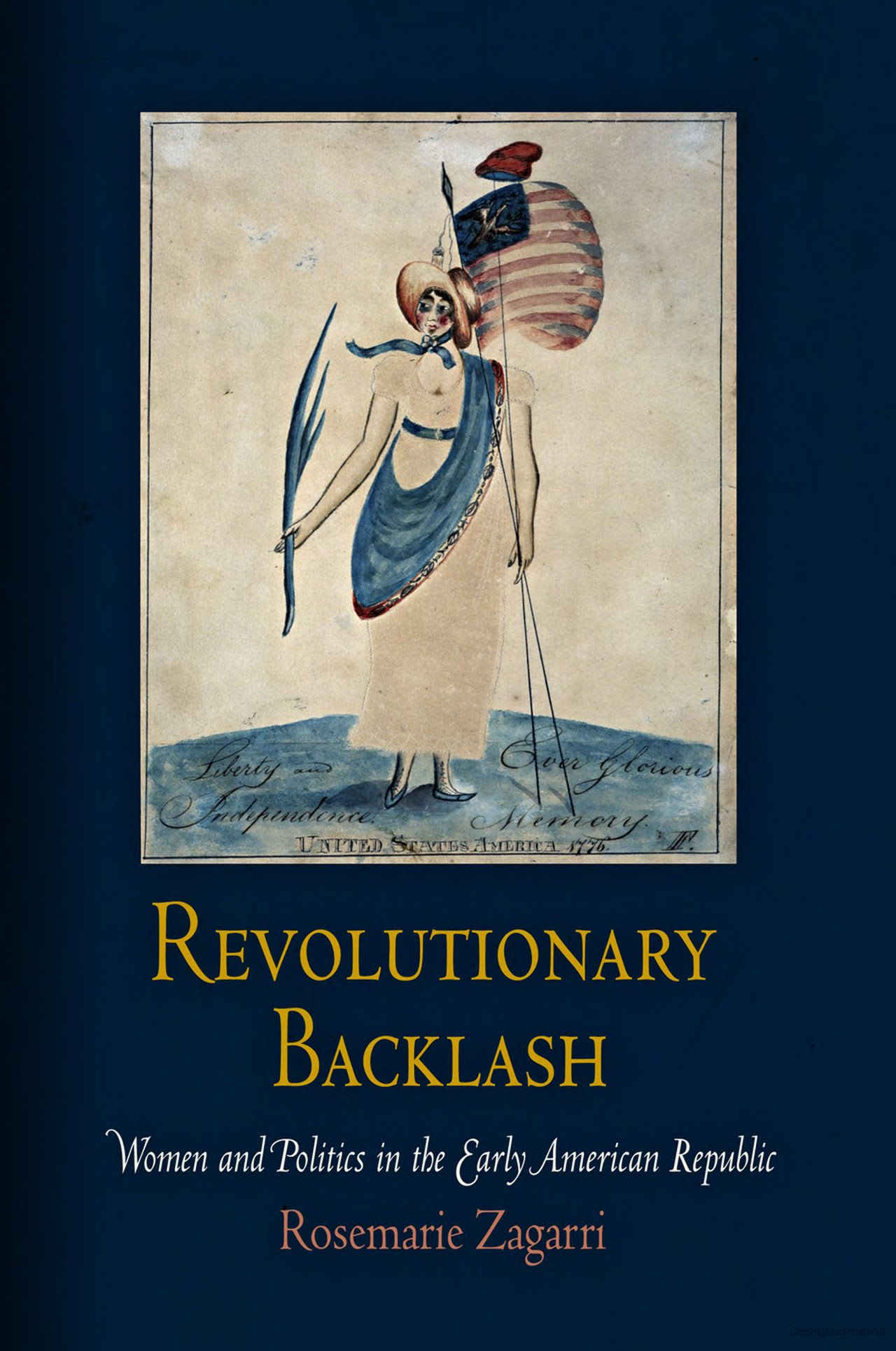 Revolutionary Backlash Women And Politics In The Early American