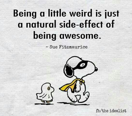 A Little Weird Funny Quotes Snoopy Quotes Peanuts Quotes
