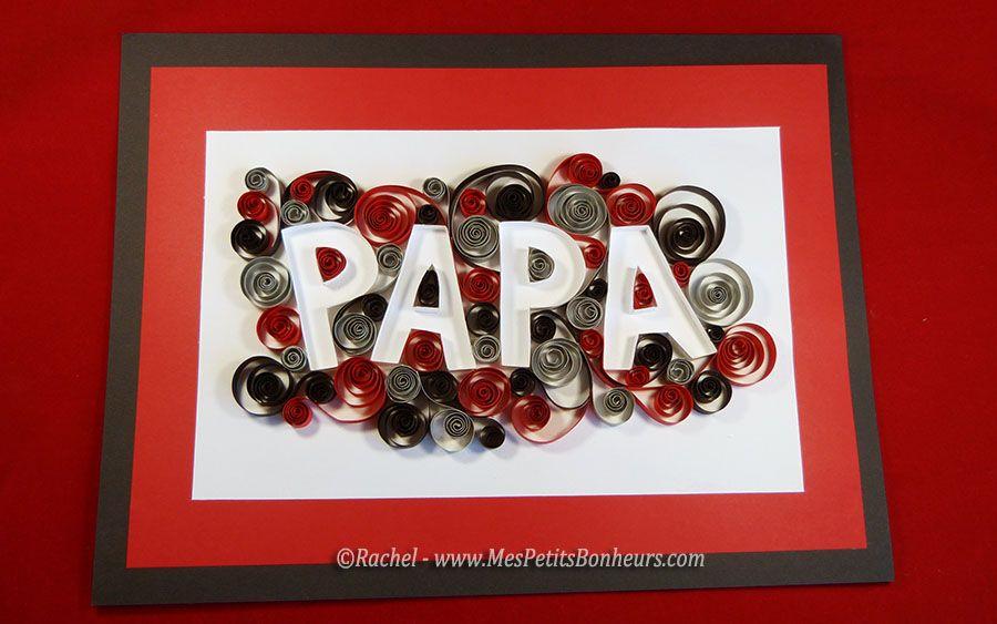 Tableau papa quilling mot d cor pour fete des peres cadeaux fete des meres pinterest le - Mot pour la fete des peres ...