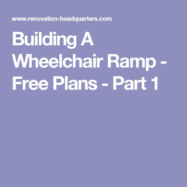 building a wheelchair ramp free plans part 1 wheechair ramps